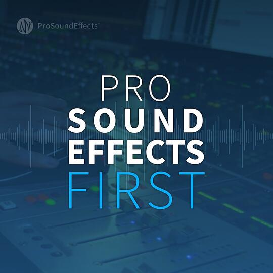 Pro Sound Effects First